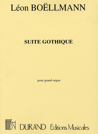 Léon Boëllmann: Suite Gothique Orgue