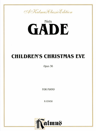 Niels Gade: Children's Christmas Eve