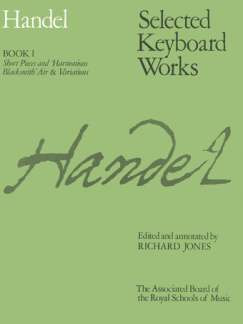 Georg Friedrich Händel: Selected Keyboard Works 1