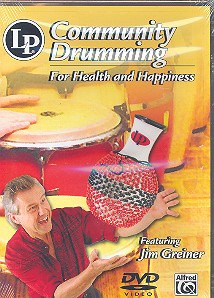 Greiner Jim: Community Drumming For Health And Happiness