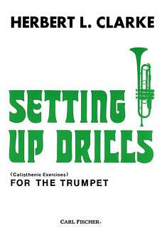 Herbert Lincoln Clarke: Setting Up Drills