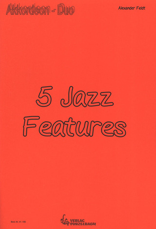 Feldt Alexander: 5 Jazz Features