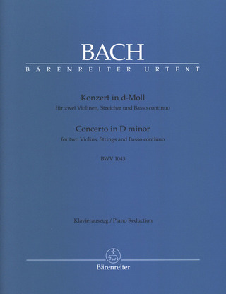 Johann Sebastian Bach: Concerto for two Violins, Strings and Basso continuo in D minor BWV 1043