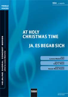 Lorenz Maierhofer: At Holy Christmas Time/Ja, es begab sich SSA a cappella