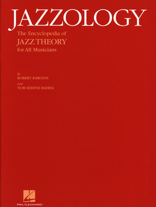 Rawlins Robert + Bahha Nor Eddine: Jazzology The Encyclopedia Of Jazz Theory For All Musicians All Inst