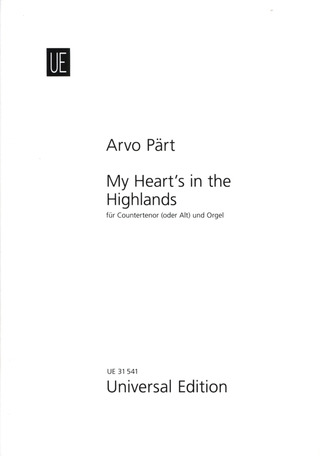 Arvo Pärt: My Heart's in the Highlands für Singstimme (Countertenor (Alt)) und Orgel für Singstimme (Countertenor (Alt)) und Orgel (2000)