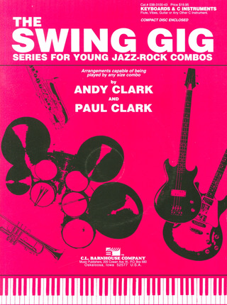 Clark Andy + Clark Paul: The Swing Gig - Series For Young Jazz Rock Combos