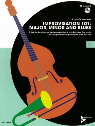 Gregory W. Yasinitsky: Improvisation 101: Major, Minor and Blues