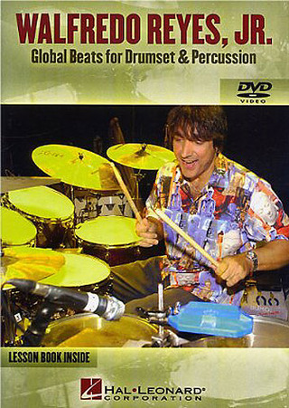 Walfredo Reyes Jr.: Global Beats for Drumset & Percussion