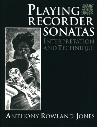 Anthony Rowland-Jones: Playing Recorder Sonatas