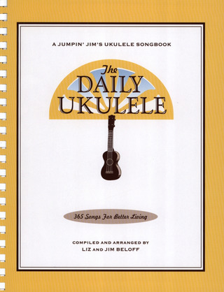Beloff Jim: The Daily Ukulele - 365 Songs For Better Living