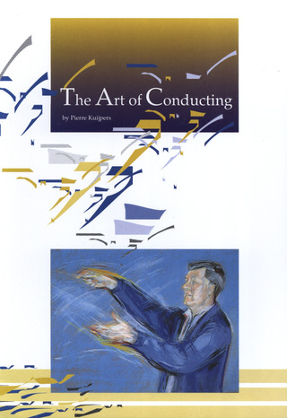 Pierre Kuijpers: The Art of Conducting