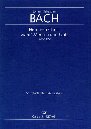 Johann Sebastian Bach: Thou who, a God, as man yet came BWV 127