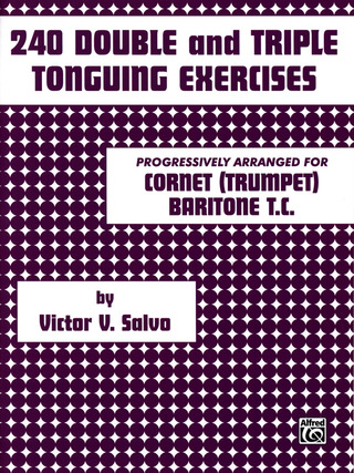 Salvo Victor V.: 240 Double + Triple Tonguing Exercises