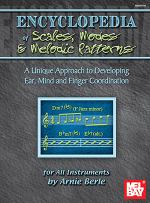 Arnie Berle: Encyclopedia of Scales, Modes and Melodic Patterns