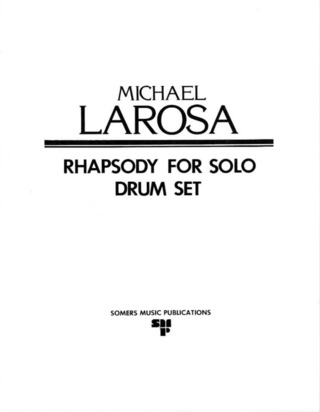 Michael Larosa: Rhapsody for solo drumset
