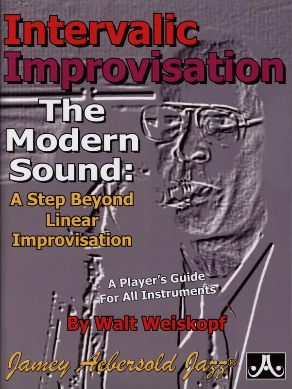 Walt Weiskopf: Intervalic Improvisation – The Modern Sound