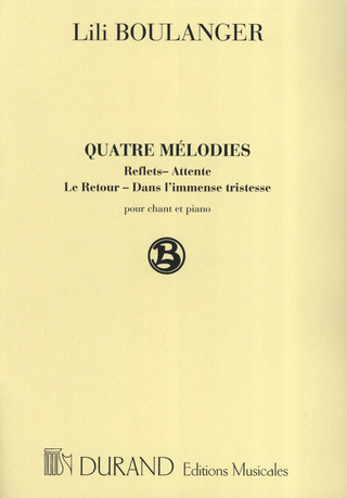 Lili Boulanger: 4 Melodies Chant / Piano