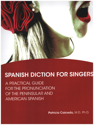 Patricia Caicedo: Spanish Diction for Singers