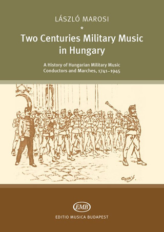 László Marosi: Two Centuries Military Music in Hungary