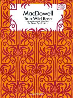 Edward MacDowell: To A Wild Rose Op 51/1