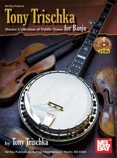 Trischka Tony: Master Collection Of Fiddle Tunes For Banjo