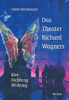 Borchmeyer Dieter: Das Theater Richard Wagners