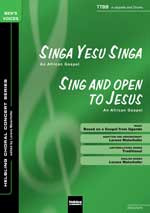 Singa Yesu Singa/Sing and Open to Jesus TTBB a cappella und Drums