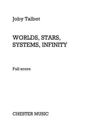 Joby Talbot: Worlds, Stars, Systems, Infinity