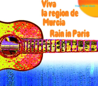 Mark Oliver Klenk: Rain In Paris/ Viva La Region De Murcia
