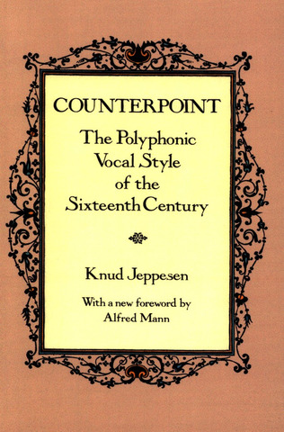 Knud Jeppesen: Counterpoint – The Polyphonic Vocal Style of the Sixteenth Century