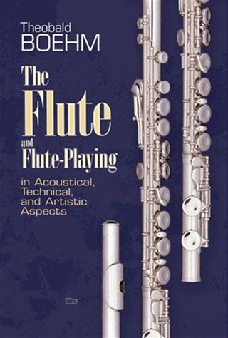 Theobald Böhm: The Flute And Flute Playing