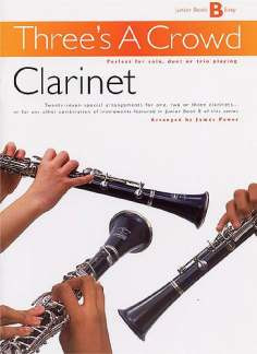 James Power: Three's A Crowd Clarinet Junior Book B Revised Edition
