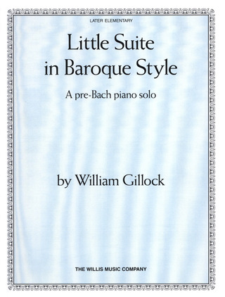 William Gillock: Little Suite In Baroque Style