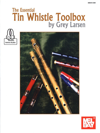 Grey Larsen: The Essential Tin Whistle Toolbox