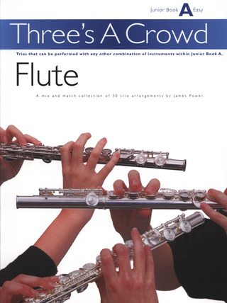 James Power: Three's A Crowd Flute Junior Book A Easy