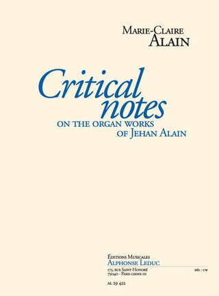 Marie Claire Alain: Critical notes on the organ works of Jehan Alain