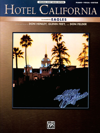Felder, Don / Henley, Don / Frey, Glenn: Hotel California (The Eagles)
