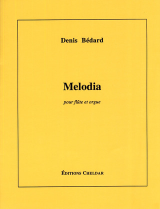 Denis Bédard: Melodia for flute and organ