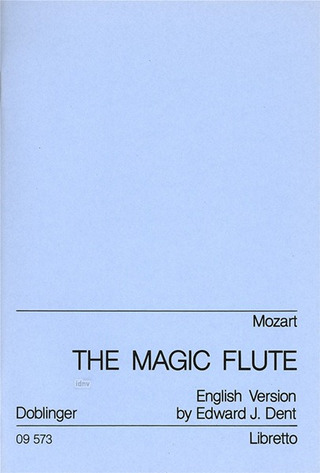 Wolfgang Amadeus Mozart et al.: The Magic Flute (Zauberflöte)