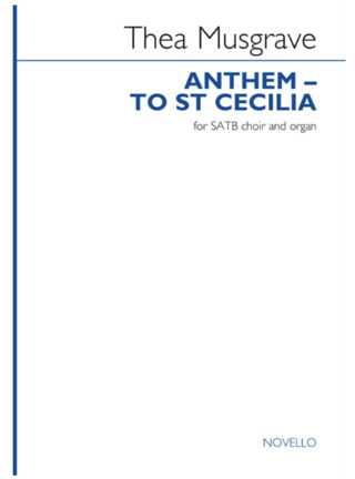 Thea Musgrave: Thea Musgrave, Anthem - To St Cecilia SATB and Organ Chorpartitur