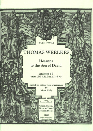 Thomas Weelkes: Hosanna to the Son of David (Anthem à 6)