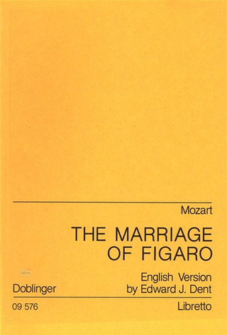 Wolfgang Amadeus Mozart m fl.: The Marriage of Figaro – Libretto