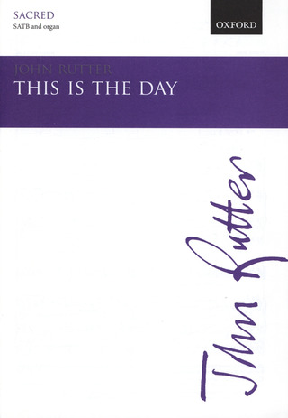 John Rutter: This is the Day