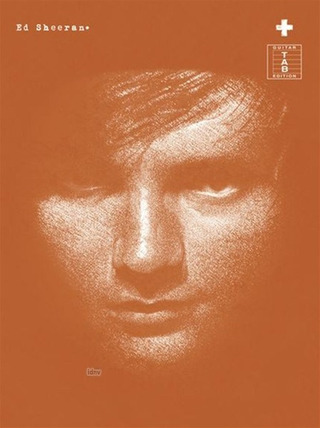 Sheeran Ed: Ed Sheeran: + (TAB)