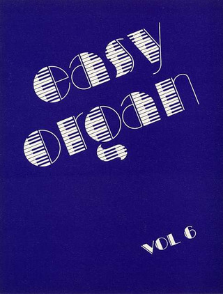 Kurt Gelück: Easy Organ, Vol. 6