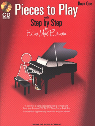 Edna Mae Burnam: Pieces to Play with Step by Step 1