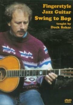 Duck Baker: Fingerstyle Jazz Guitar – Swing to Bop