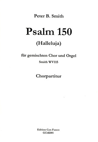 Peter B. Smith: Psalm 150 - Gch Org