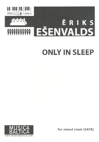 Eriks Ešenvalds: Only in Sleep